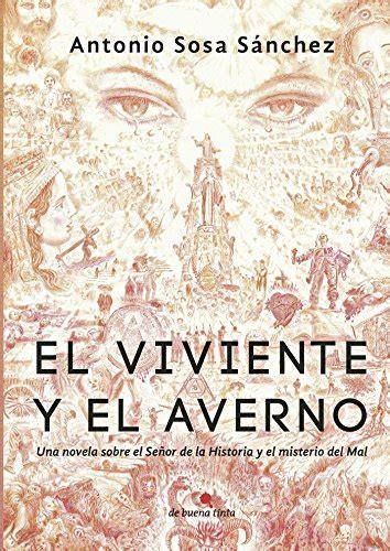 El Viviente Y El Averno Una Novela Sobre El Senor De La Historia Y El Misterio Del Mal