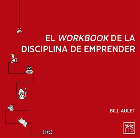 El Workbook De La Disciplina De Emprender Accion Empresarial