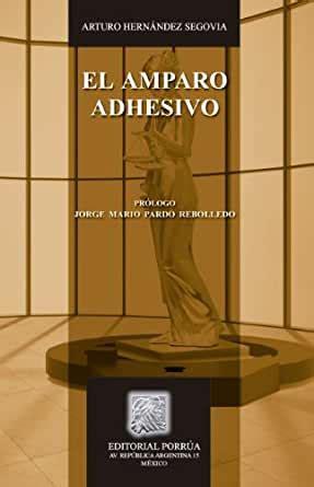 El amparo adhesivo (Biblioteca Jurídica Porrúa)