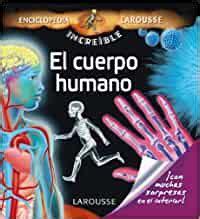 El cuerpo humano (Larousse - Infantil/Juvenil - Castellano - A Partir De 5/6 Años - Enciclopedia Increíble 5 Años)