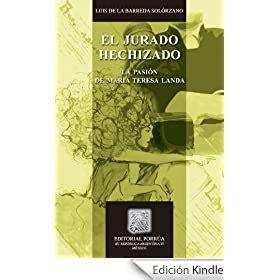 El jurado hechizado: La pasión de María Teresa Landa (Biblioteca Jurídica Porrúa)