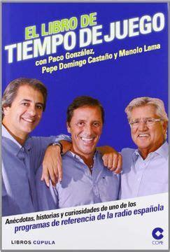 El libro de Tiempo de juego: Anécdotas, historias y curiosidades de uno de los  programas de referencia de la radio española (Otros)