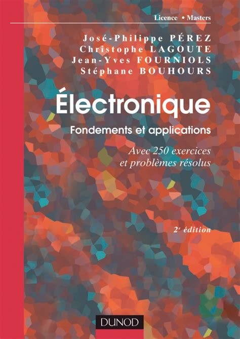 Electronique Fondements Et Applications 2e Ed Avec 250 Exercices Et Problemes Resolus