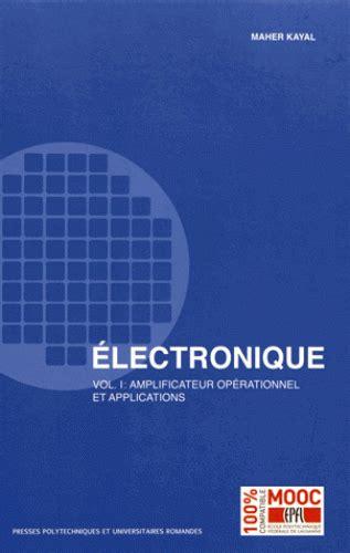 Electronique Vol 1 Amplificateur Operationnel Et Applications