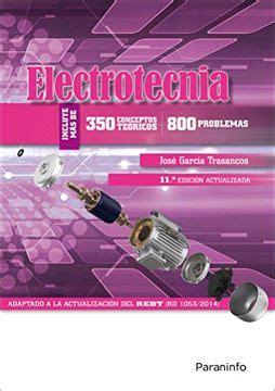 Electrotecnia 350 Conceptos Teoricos 800 Problemas