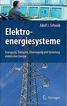 Elektroenergiesysteme Erzeugung Ubertragung Und Verteilung Elektrischer Energie