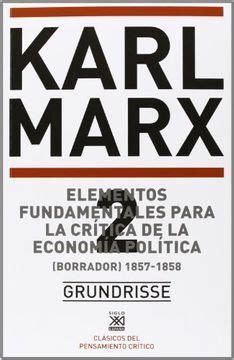 Elementos Fundamentales Para La Critica De La Economia Politica 2 Borrador 1857 1858 Biblioteca Del Pensamiento Socialista