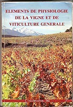 Elements De Physiologie De La Vigne Et De Viticulture Generale