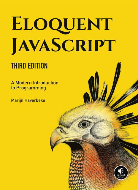 Eloquent Javascript A Modern Introduction To Programming By Author Marijn Haverbeke Published On January