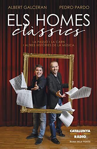 Els Homes Classics La Passio I La Carn I Altres Histories De La Musica Actualitat