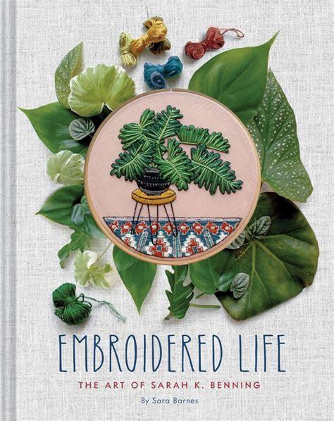 Embroidered Life The Art Of Sarah K Benning