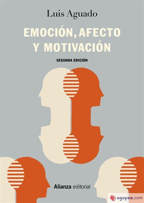 Emocion Afecto Y Motivacion El Libro Universitario Manuales No 98