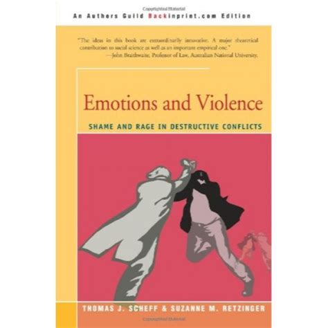 Emotions and Violence: Shame and Rage in Destructive Conflicts (Lexington Book Series on Social Theory)