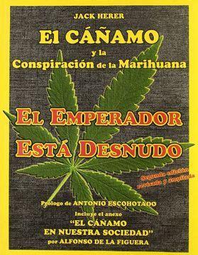 Emperador Esta Desnudo El Canamo Y La Conspiracion De La Marihuana