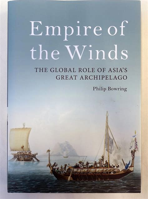 Empire Of The Winds The Global Role Of Asia S Great Archipelago