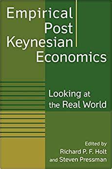 Empirical Post Keynesian Economics Looking At The Real World