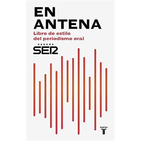 En Antena Libro De Estilo Del Periodismo Oral Pensamiento