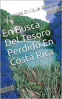 En Busca Del Tesoro Perdido En Costa Rica