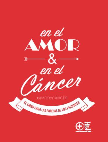 En El Amor Y En El Cancer El Libro Para Las Parejas De Los Pacientes