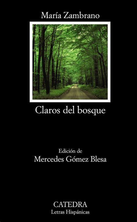 En Los Claros Del Bosque El Encuentro De Maria Zambrano Con La Razon Poetica