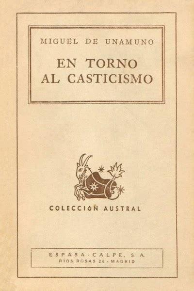 En Torno Al Casticismo El Libro De Bolsillo Bibliotecas De Autor Biblioteca Unamuno