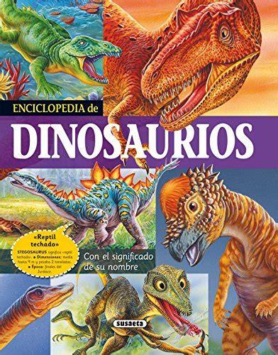 Enciclopedia De Dinosaurios Biblioteca Esencial