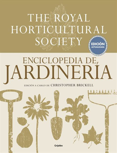 Enciclopedia De Jardineria The Royal Horticultural Society Edicion Actualizada