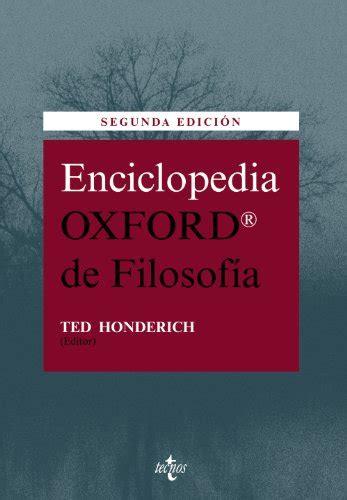 Enciclopedia Oxford De Filosofia Filosofia Filosofia Y Ensayo