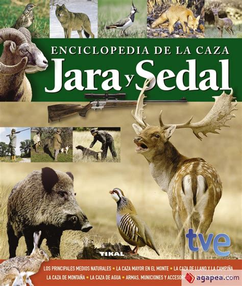 Enciclopedia de la caza. Jara y sedal (Caza Y Pesca)