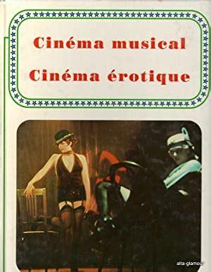 Encyclopédie Alpha du cinéma volume 7 le cinema musical le cinema erotique