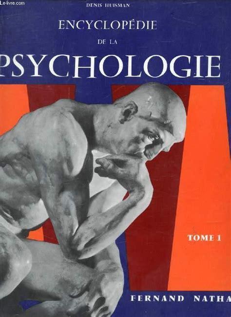 Encyclopédie de la psychologie 2t.