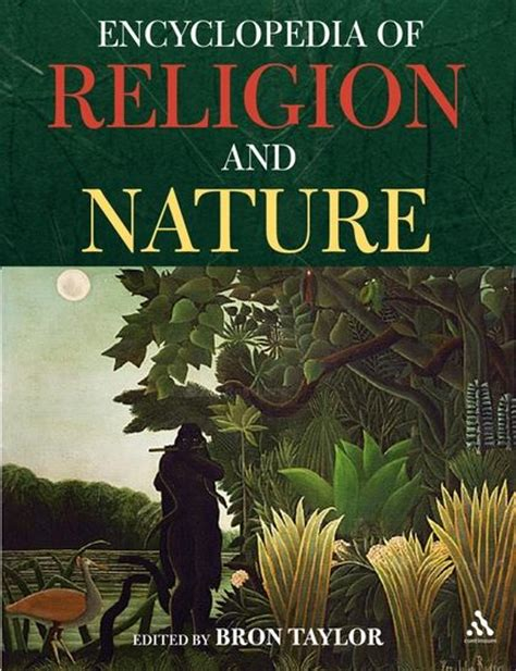 Encyclopedia Of Religion And Nature By Bron Taylor Sep 2008