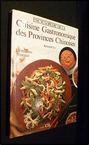 Encyclopedie De La Cuisine Gastronomique Des Provinces Chinoises Beaux Livres