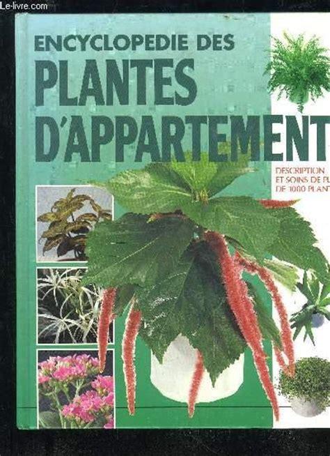 Encyclopedie Des Plantes D Appartement