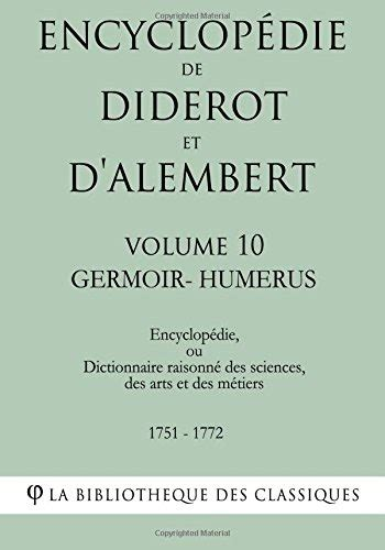 Encyclopedie de Diderot Et D'Alembert - Volume 10 - Germoir-Humerus