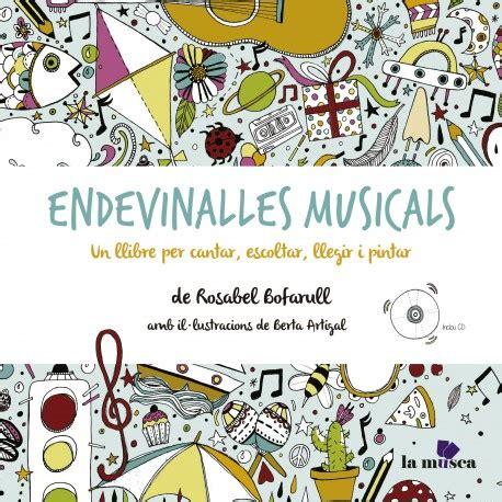 Endevinalles Musicals Un Llibre Per Cantar Escoltar Llegir I Pintar