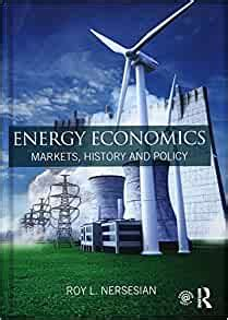Energy Economics Markets History And Policy English Edition