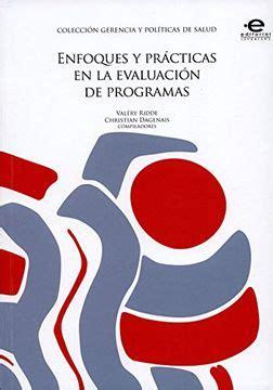 Enfoques Y Practicas En La Evaluacion De Programas Gerencia Y Politicas De Salud No 1