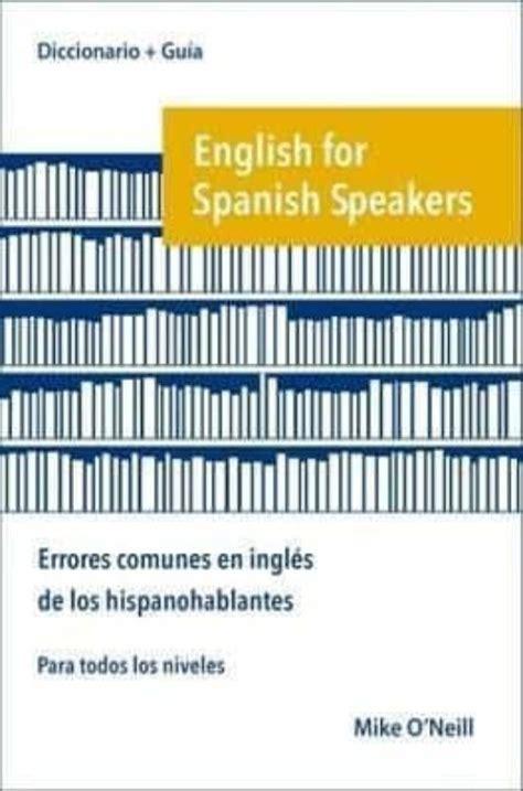 English For Spanish Speakers Errores Comunes En Ingles De Los Hispanohablantes