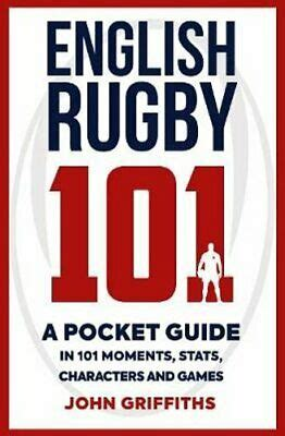 English Rugby 101 A Pocket Guide In 101 Moments Stats Characters And Games