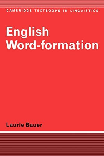 English Word Formation Cambridge Textbooks In Linguistics