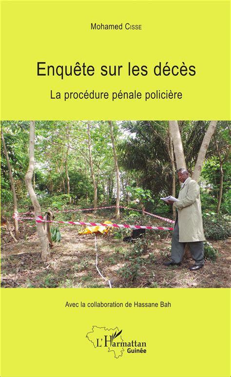 Enquête sur les décès: La procédure pénale policière (Harmattan Guinée)