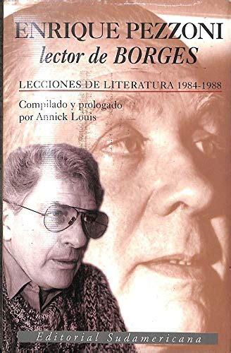 Enrique Pezzoni, lector de Borges: Lecciones de literatura, 1984-1988