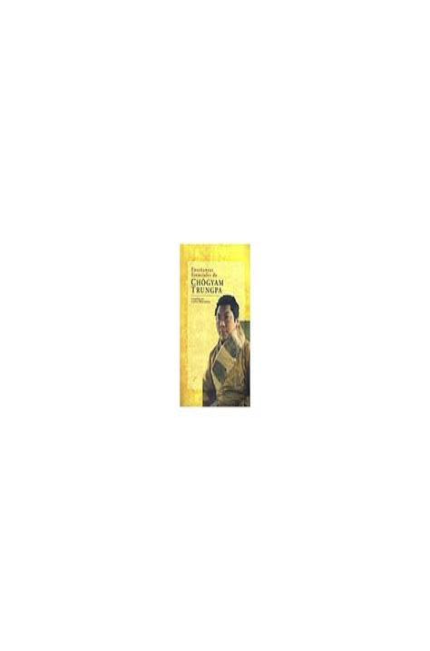 Ensenanzas Esenciales De Chogyam Trungpa