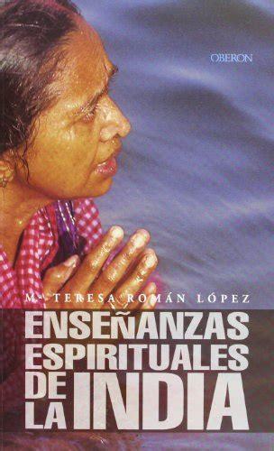 Ensenanzas Espirituales De La India Sendas