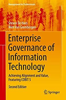 Enterprise Governance Of Information Technology Achieving Alignment And Value Featuring Cobit 5 Management For Professionals