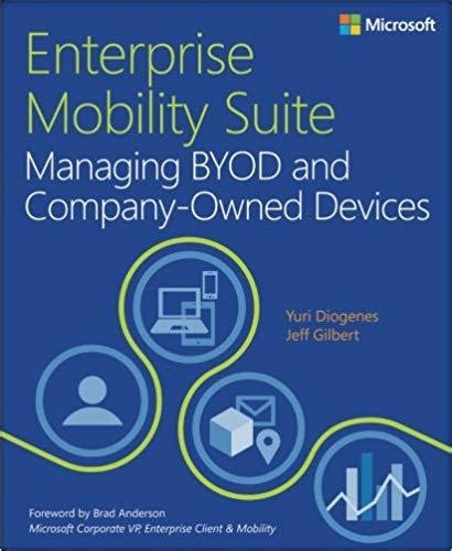 Enterprise Mobility Suite Managing Byod And Company Owned Devices It Best Practices Microsoft Press English Edition