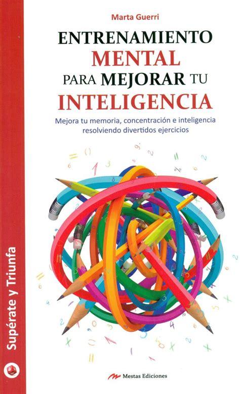 Entrenamiento Mental Para Mejorar Tu Inteligencia Para Todos Los Publicos No 7