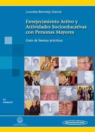 Envejecimiento Activo Y Actividades Socioeducativas Con Personas Mayores Guia De Buenas Practicas