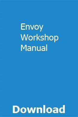 Envoy Workshop Manual
